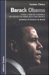 Barack Obama. Come e perché l