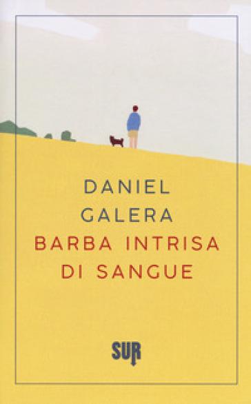Barba intrisa di sangue - Daniel Galera |
