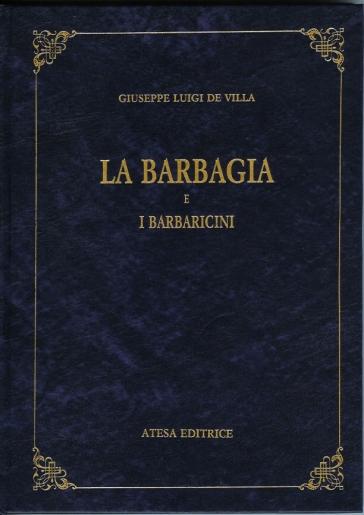 La Barbagia e i barbaricini (rist. anast. Cagliari, 1889) - Giuseppe L. De Villa  
