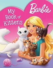 Barbie My Book of Kittens (Barbie)