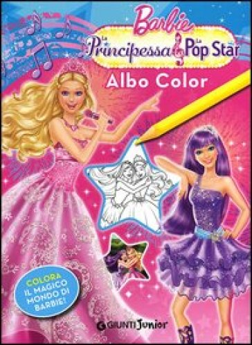 Barbie. La Principessa & la Pop Star. Albo Color