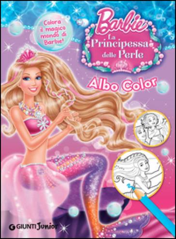 Barbie La Principessa Delle Perle Albo Color Libro Mondadori