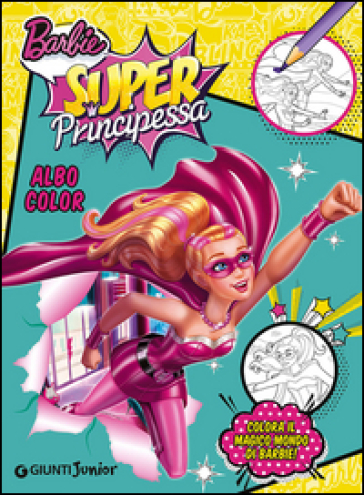 Barbie super principessa. Albocolor