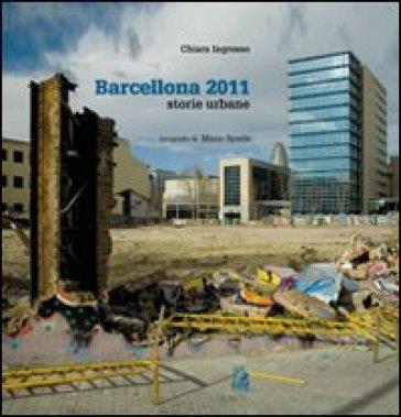 Barcellona 2011. Storie urbane - Chiara Ingrosso |