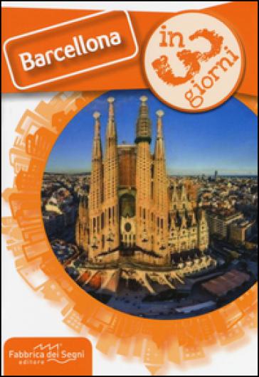 Barcellona in 3 giorni - Luca Solina  
