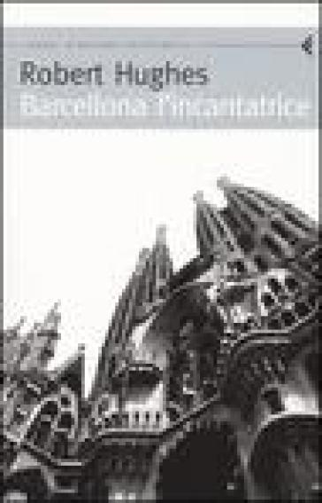 Barcellona l'incantatrice - Robert Hughes | Ericsfund.org