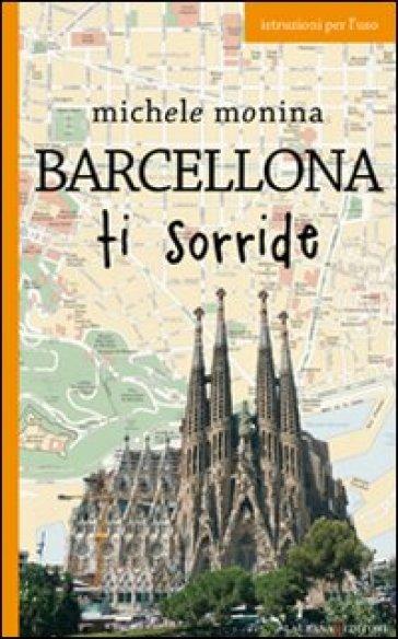 Barcellona ti sorride - Michele Monina | Rochesterscifianimecon.com
