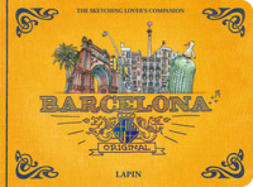 Barcelona original. The Sketching Lover's Companion