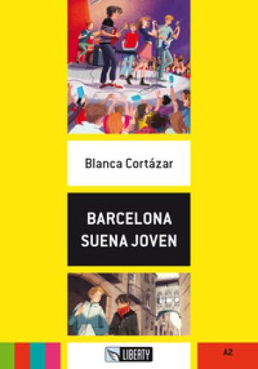 Barcelona suena joven. Con File audio per il download - Blanca Cortazar |