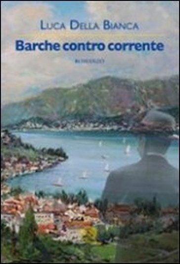 Barche contro corrente - Luca Della Bianca   Kritjur.org