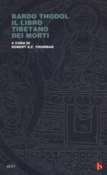 Bardo Thodol. Il libro tibetano dei morti - P. Vicentini | Thecosgala.com