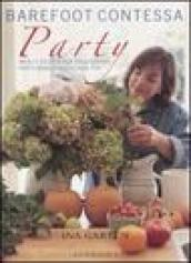Barefoot contessa party. Menu e ricette per organizzare party memorabili a casa tua
