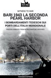 Bari 1943: la seconda Pearl Harbor. Nuova ediz. - Francesco Mattesini