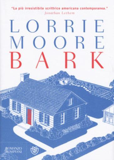 Bark - Lorrie Moore |
