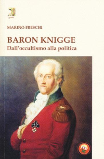 Baron Knigge. Dall'occultismo alla politica