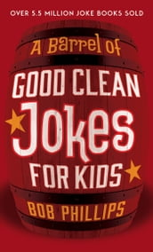 A Barrel of Good Clean Jokes for Kids