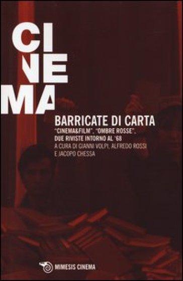 Barricate di carta. «Cinema & film», «Ombre rosse», due riviste intorno al '68 - A. Volpi  