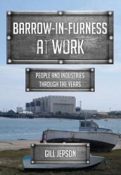 Barrow-in-Furness at Work