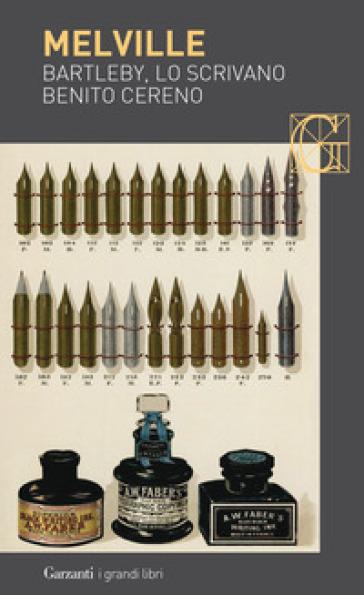 Bartleby, lo scrivano-Benito Cereno - Herman Melville  