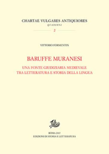 Baruffe muranesi. Una fonte giudiziaria medievale tra letteratura e storia della lingua - Vittorio Formentin   Rochesterscifianimecon.com
