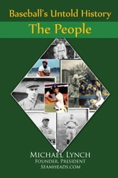 Baseball s Untold History: The People