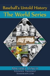 Baseball s Untold History: The World Series