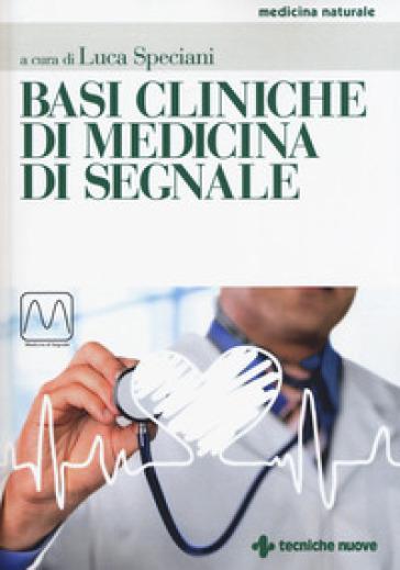 Basi cliniche di medicina di segnale - L. Speciani |
