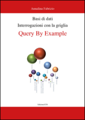 Basi di dati. Interrogazioni con la griglia. Query by example