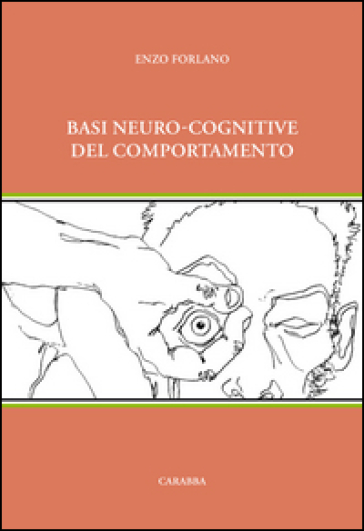Basi neuro-cognitive del comportamento - Enzo Forlano |