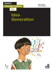 Basics Graphic Design 03: Idea Generation