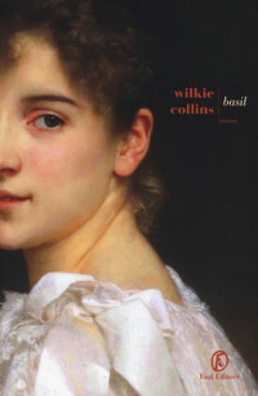 Basil - William Wilkie Collins   Rochesterscifianimecon.com