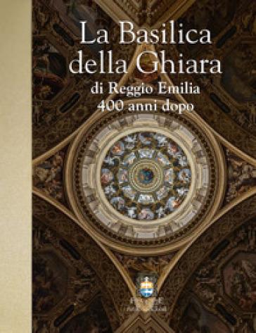 La Basilica della Ghiara di Reggio Emilia 400 anni dopo - A. Cadoppi | Rochesterscifianimecon.com