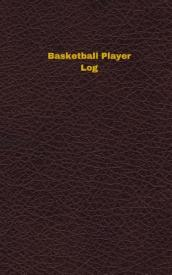 Basketball Player Log (Logbook, Journal - 96 Pages, 5 X 8 Inches)