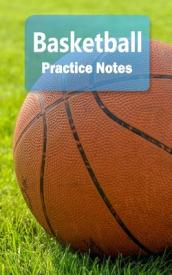 Basketball Practice Notes