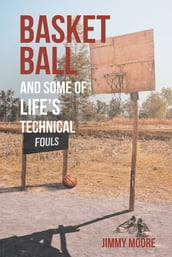 Basketball and Some of Life s Technical Fouls