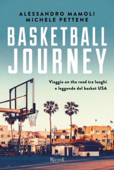 Basketball journey. Viaggio on the road tra luoghi e leggende del basket USA - Alessandro Mamoli | Thecosgala.com