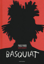Basquiat. Graphic biography