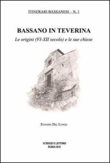 Bassano in Teverina.  Le origini (VI-XII secolo) e le sue chiese - Stefano Del Lungo pdf epub