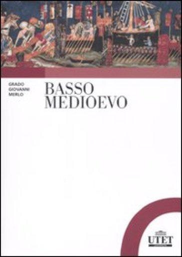 Basso Medioevo - Grado Giovanni Merlo |