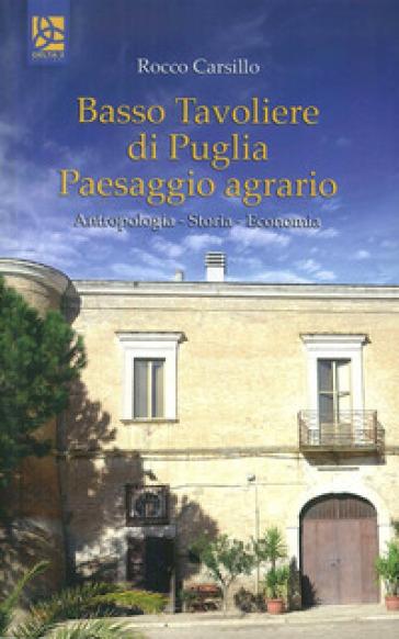 Basso Tavoliere di Puglia. Paesaggio agrario - Rocco Carsillo | Rochesterscifianimecon.com