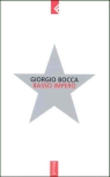 Basso impero - Giorgio Bocca | Rochesterscifianimecon.com