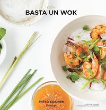 Basta un wok - Caroline Hwang | Thecosgala.com