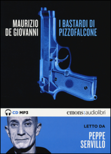 I Bastardi di Pizzofalcone letto da Peppe Servillo. Audiolibro. CD Audio formato MP3 - Maurizio De Giovanni | Rochesterscifianimecon.com