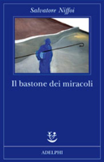 Bastone dei miracoli (Il) - Salvatore Niffoi |