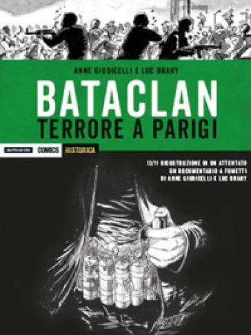 Bataclan. Terrore a Parigi - Anne Giudicelli |