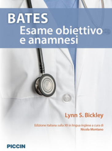 Bates. Esame obiettivo e anamnesi - Lynn S. Bickley | Thecosgala.com