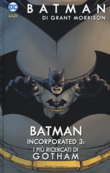 Batman Incorporated. 3: I più ricercati di Gotham - Grant Morrison  