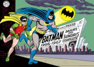 Batman. The Silver Age dailies and Sundays. Le strisce a fumetti della Silver Age. 1: 1966-1967 - Whitney Ellsworth pdf epub