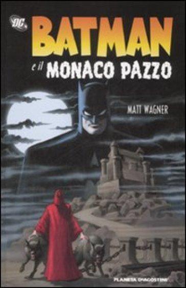 Batman e il monaco pazzo - Matt Wagner |