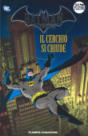 Batman. La leggenda. 4: Il cerchio si chiude - S. Formiconi |